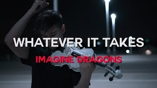 Imagine Dragons - Whatever it Takes - Cover (Violin)