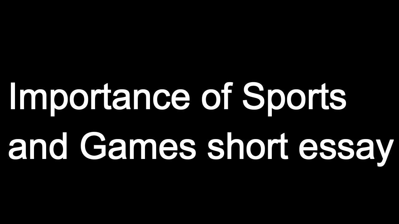 Importance of Sports and Games Short assay.