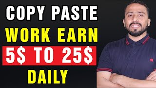 Simple Copy Paste Work Earn Daily 5$  To 25$ || Make Money Online in Pakistan free at Home