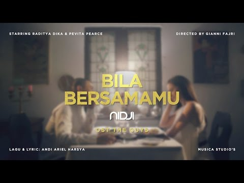 NIDJI - BILA BERSAMAMU (OST. THE GUYS) | OFFICIAL VIDEO