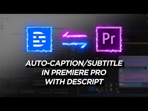 AUTO-CAPTION/SUBTITLE with Descript & Premiere Pro!