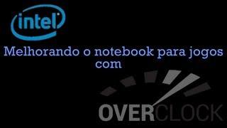 [FC] Melhorar notebook para Jogos - Overclock