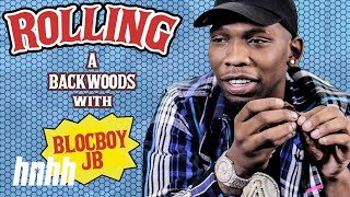 How to Roll a Backwoods with BlocBoy JB | HNHH's How to Roll