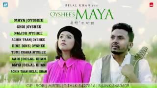 Belal Khan FEAT OYSHEE'S 'MAYA'  Bangla New Full Audio Album 2016  LASER VISION   YouTube