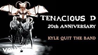 Tenacious D - Kyle Quit the Band (Official Audio)