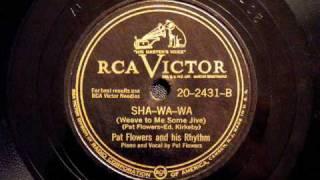 Sha-Wa-Wa - Pat Flowers