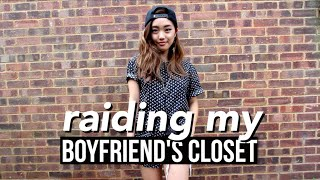 Raiding My Boyfriend's Closet