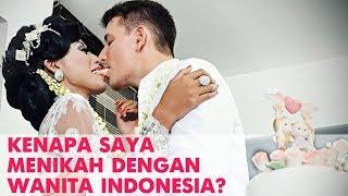 Kenapa saya menikah dengan wanita Indonesia ? Why i married with indonesian girl?