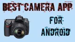 Best Android camera app forever