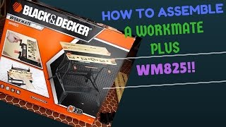 How to assemble a BLACK AND DECKER workmate plus WM825
