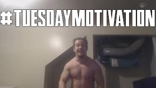 SHIRTLESS MANIAC'S CRAZY MOTIVATIONAL FRENZY! #TuesdayMotivation