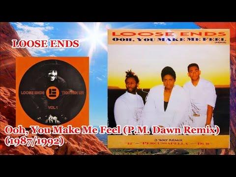 LOOSE ENDS - Ooh, You Make Me Feel (P.M. Dawn Remix) *P.M. Dawn, Nick Martinelli
