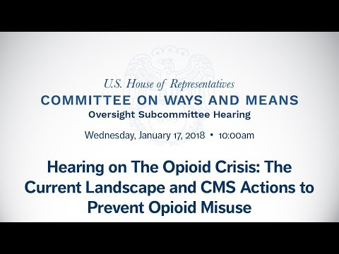 """Hearing on """"The Opioid Crisis: The Current Landscape and CMS Actions to Prevent Opioid Misuse"""""""