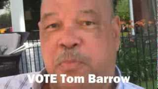 Why Tom Barrow for Mayor of Detroit VOTE Aug 6 2013NB