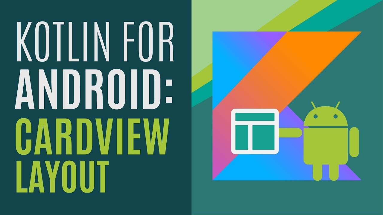 Kotlin for Android Developers #11: CardView Layout