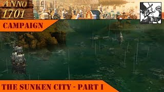 Anno 1701 - The Sunken Dragon - Campaign: TheSunken City | Part 1