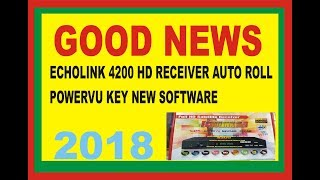 ECHOLINK 4100 HD RECEIVER AUTO ROLL POWERVU KEY NEW SOFTWARE