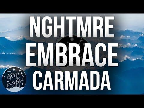 NGHTMRE & Carmada - Embrace (feat. Xavier Dunn)