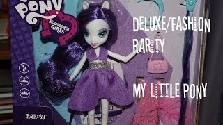 Equestria Girls: Deluxe/Fashion Rarity My Little Pony - Opening/Review