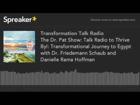 The Dr. Pat Show: Talk Radio to Thrive By!: Transformational Journey to Egypt with Dr. Friedemann Sc