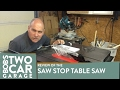 Review of the Saw Stop Table Saw