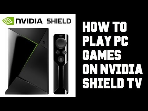 How To Play PC Games On Nvidia Shield TV - How To Setup Gamestream GeForce Now Experience