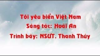 Tôi yêu biển Việt Nam - NSƯT Thanh Thúy (TTFC hướng về biển đảo thân yêu)