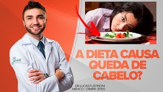 fazer dieta causa queda de cabelo dr lucas fustinoni mdico crmpr 30155