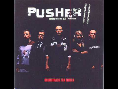 Pusher II - Soundtrack Full OST