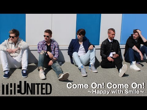 THE UNITED - Come On! Come On! -Happy with Smile- 【Road Movie】
