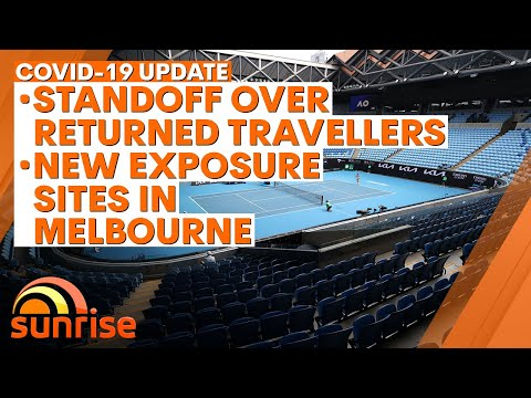 COVID-19 Update: Standoff over returned travellers; new exposure sites in Melbourne | 7NEWS