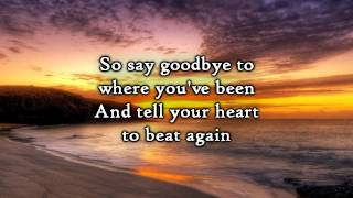 Phillips, Craig & Dean - Tell Your Heart to Beat Again (Lyrics)