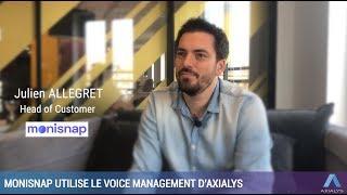 Monisnap utilise le Voice Management d'Axialys et nous dit tout de son expérience