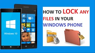 How To LOCK Any Files in Windows Phone 8.1/10