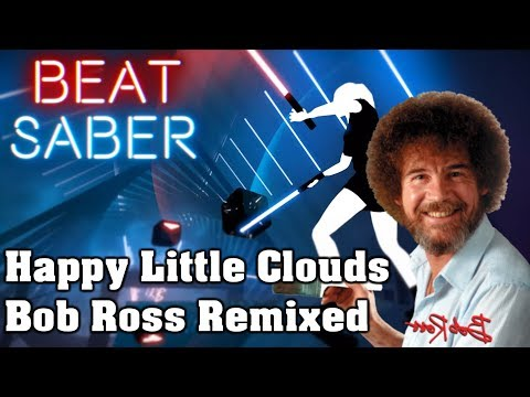 Beat Saber - Happy Little Clouds - Bob Ross Remixed (custom song) | FC