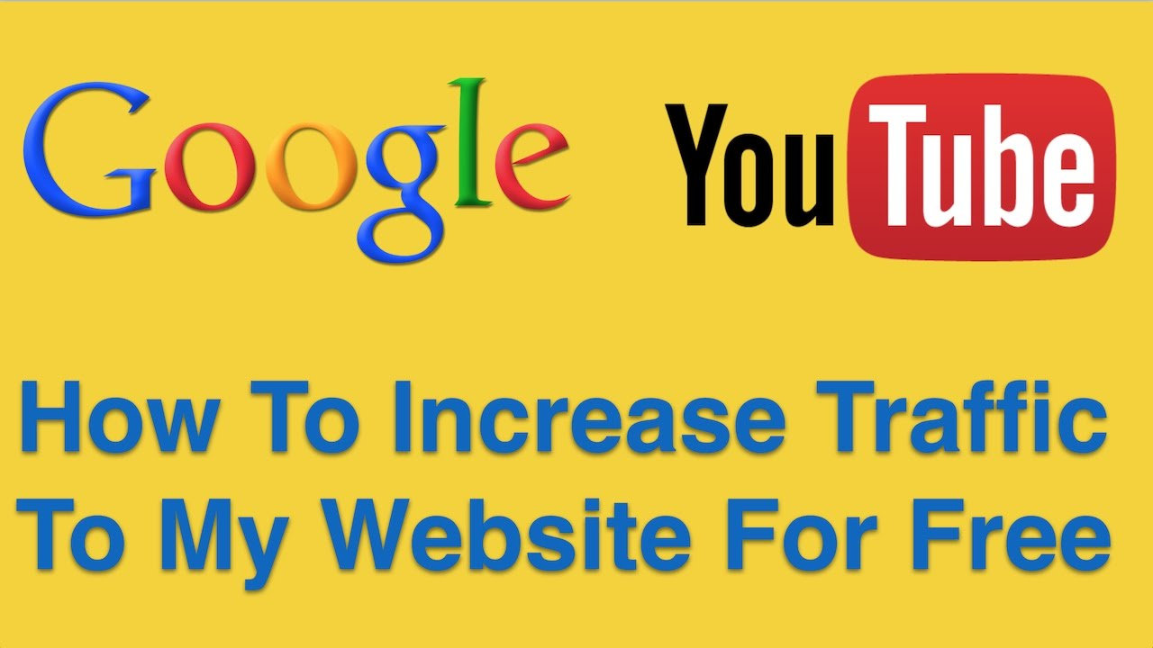 How To Increase Traffic To My Website For Free - Free Tips On Using YouTube