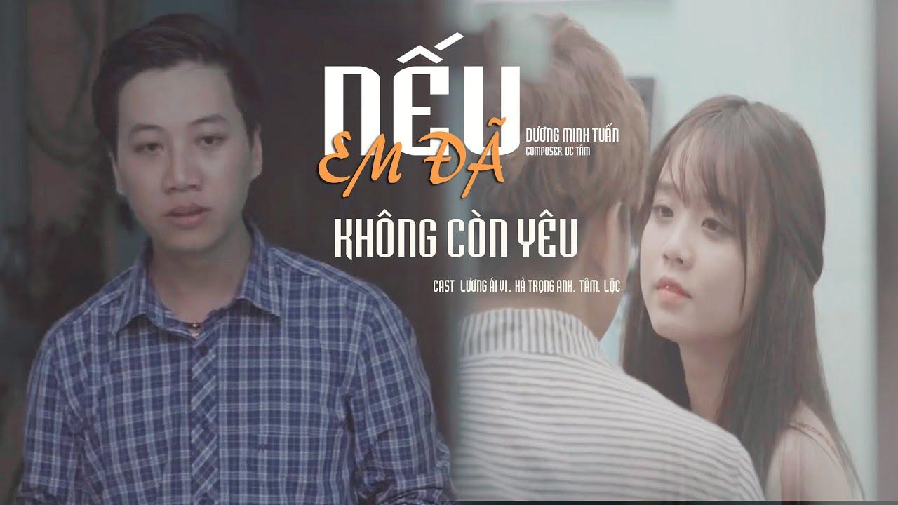 Nếu Em Đã Không Còn Yêu (#NEDKCY) - Dương Minh Tuấn, Lương Ái Vi [ Official MV ]