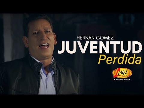 Juventud Perdida - Hernán Gómez (Video Oficial)