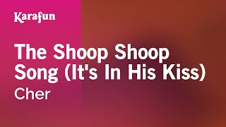 Karaoke The Shoop Shoop Song (It's In His Kiss) - Cher *