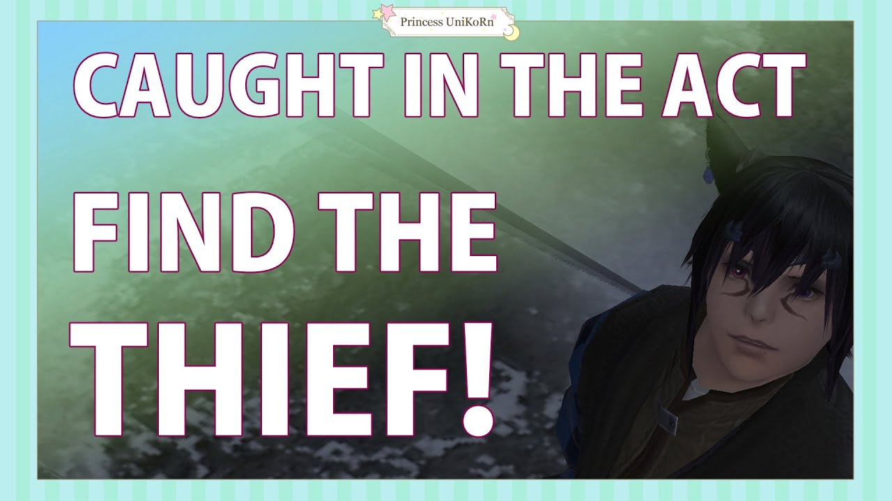 FFXIV Heavensward Quest - Caught in the Act - Where to find the thief?