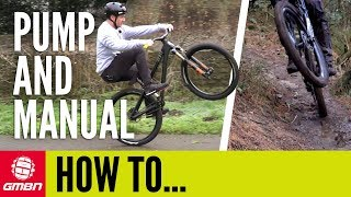 How & When To Pump or Manual | Become A Smoother Mountain Biker