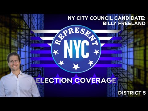 Represent NYC Election Coverage: Billy Freeland Candidate Statement