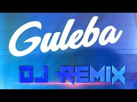 guleba song download dj remix