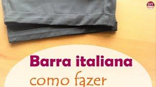 Barra italiana: como fazer acabamento em shorts, calças ou mangas.
