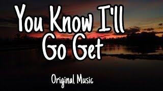 You know I'll go get | Original Music | 2020 MEMES