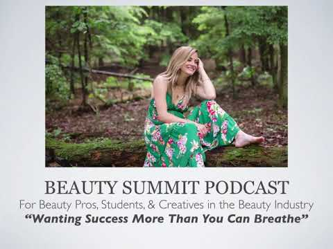 Beauty Summit Podcast | Wanting Success More Than You Can Breathe