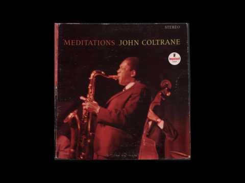Consequences, Serenity — John Coltrane - Meditations (1966)