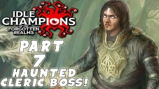 Idle Champions of the Forgotten Realms Gameplay Walkthrough - Part 7 - HAUNTED CLERIC BOSS