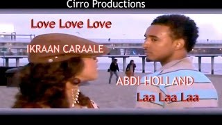 Abdi Holland ft Ikran Araleh Laa Laa Love Love Official Video New HD