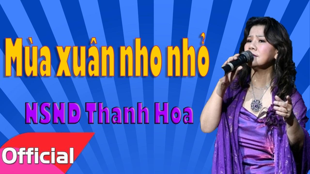 Mùa Xuân Nho Nhỏ – NSND Thanh Hoa [Official Audio]